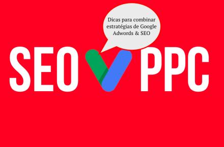 Combine estratégias de SEO e Google Adwords